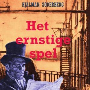 Het ernstige spel, door Hjalmar Söderberg